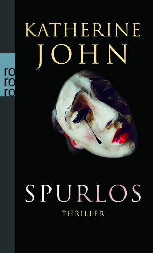 Spurlos : Thriller. Katherine John. Dt. von Thomas A. Merk / Rororo ; 24582