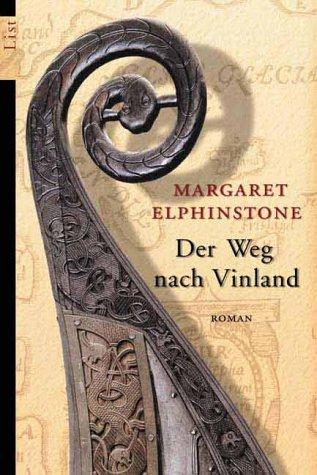 Der Weg nach Vinland : Roman. Margaret Elphinstone. Aus dem Engl. von Marion Balkenhol / List-Taschenbuch ; 60389 1. Aufl.