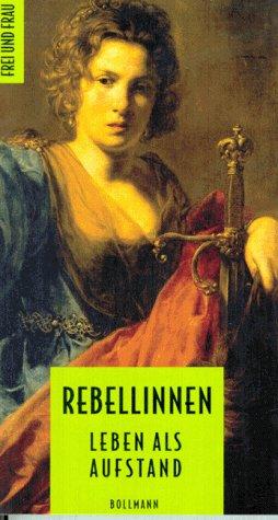 Adelberger, Michaela und Maren. Lübbke: Rebellinnen. Leben als Aufstand