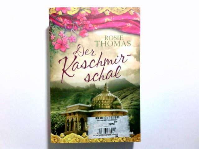 Thomas, Rosie (Verfasser) und Maria (Übersetzer) Mill: Der Kaschmirschal : Roman. Rosie Thomas ; aus dem Englischen von Maria Mill