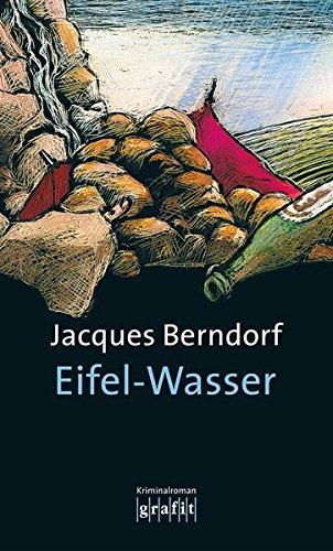 Berndorf, Jacques (Verfasser): Eifel-Wasser : Kriminalroman. Jacques Berndorf