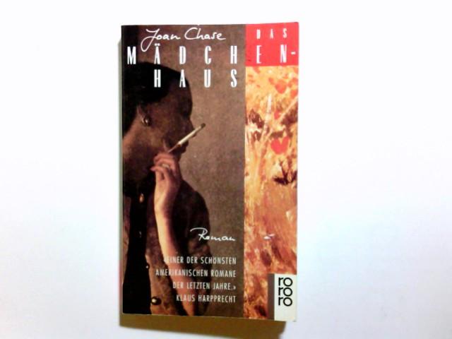 Das Mädchenhaus : Roman. Joan Chase. Aus d. Amerikan. von Eva Bornemann / Rororo ; 12545