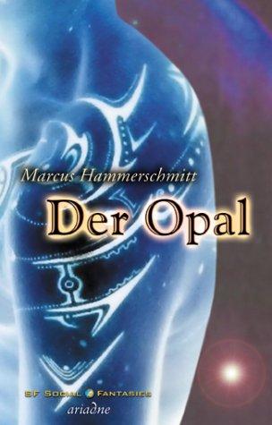 Der Opal. Marcus Hammerschmitt / Ariadne ; 2060 : Social fantasies Dt. Orig.-Ausg.