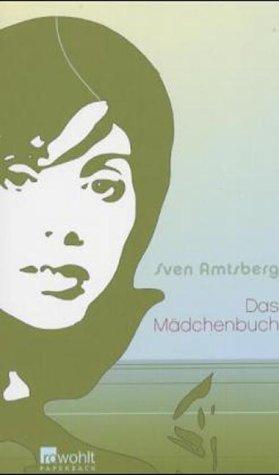 Das Mädchenbuch. Sven Amtsberg / Rowohlt-Paperback Orig.-Ausg.