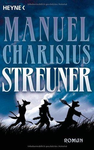 Streuner : Roman. Manuel Charisius Orig.-Ausg.