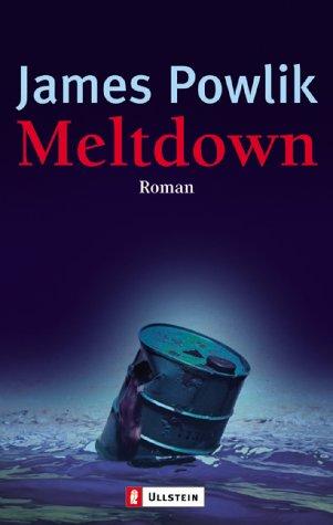 Meltdown : Roman. James Powlik. Aus dem Amerikan. von Heinz Zwack / Ullstein ; 25428 Dt. Erstausg., 1. Aufl.
