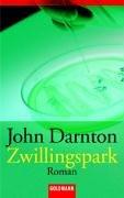Zwillingspark : Roman. John Darnton. Dt. von Wulf Bergner / Goldmann ; 45395 Taschenbuchausg.