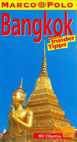 Bangkok : Reisen mit Insider-Tipps. diesen Führer schrieb Barbara Wilde / Marco Polo 5., aktualisierte Aufl.