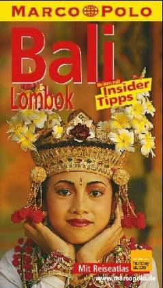 Bali, Lombok : Reisen mit Insider-Tipps ; [jetzt mit Reiseatlas Bali, Lombok]. diesen Führer schrieb Eva Gerberding / Marco Polo 3., aktualisierte Aufl.