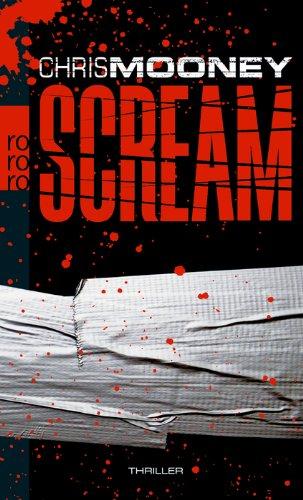 Scream : Thriller. Chris Mooney. Dt. von Michael Windgassen / Rororo ; 24721 Dt. Erstausg.