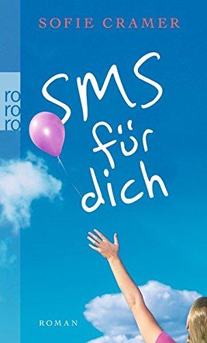 Cramer, Sofie (Verfasser): SMS für dich : Roman. Sofie Cramer / Rororo ; 24982 Orig.-Ausg.