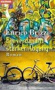 Ein verdammt starker Abgang : Roman. Enrico Brizzi. Aus dem Ital. von Ulrich Hartmann / Goldmann ; 43420 Dt. Erstausg.