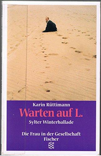 Rüttimann, Karin (Verfasser): Warten auf L. : Sylter Winterballade. Karin Rüttimann / Fischer ; 10885 : Die Frau in der Gesellschaft Orig.-Ausg.