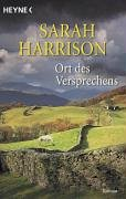 Ort des Versprechens : Roman. Sarah Harrison. Aus dem Engl. von Eveline Sudakowa / Heyne / 1 / Heyne allgemeine Reihe ; Bd.-Nr. 13783 Dt. Erstausg.