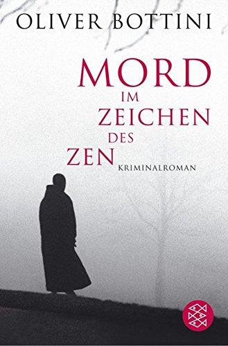 Bottini, Oliver (Verfasser): Mord im Zeichen des Zen : Kriminalroman. Oliver Bottini / Fischer ; 16545