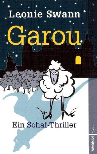 Garou : ein Schaf-Thriller. Leonie Swann / Weltbild quality