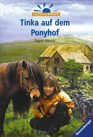 Tinka auf dem Ponyhof. Sigrid Heuck. Mit Vignetten von Dorothea Ackroyd / Ravensburger Taschenbuch ; 54210 : Lesesommer Einmalige Sonderausg.