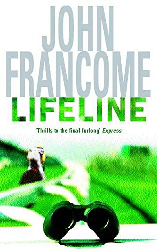 Lifeline: A page-turning racing thriller about corruption on the racecourse (Roman) Auflage: New Ed