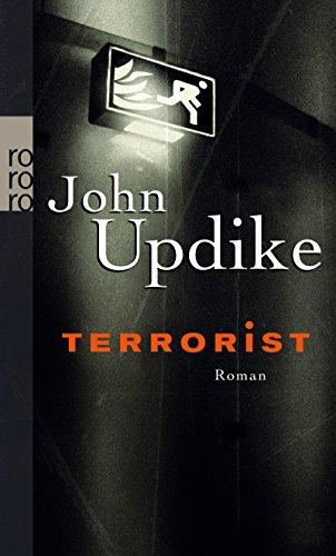 Terrorist : Roman. John Updike. Dt. von Angela Praesent / Rororo ; 24473