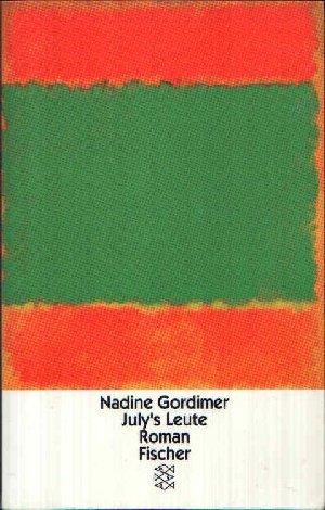 July's Leute : Roman. Nadine Gordimer. Aus dem Engl. von Margaret Carroux / Fischer ; 12406 Limitierte Sonderausg. - Gordimer, Nadine (Verfasser)