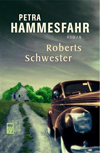 Roberts Schwester : Roman. Petra Hammesfahr / Wunderlich-Taschenbuch ; 26521 Neuausg.
