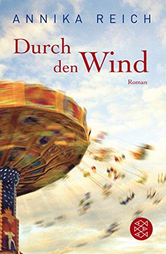 Durch den Wind : Roman. Annika Reich / Fischer ; 19140