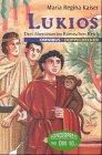 Kaiser, Maria Regina (Verfasser): Lukios : drei Abenteuer im alten Rom. Maria Regina Kaiser / Omnibus ; Bd. 20647 : Doppeldecker