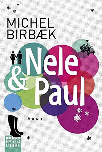 Nele & Paul : Roman. Michel Birbaek / Bastei-Lübbe-Taschenbuch ; 16433 : Allgemeine Reihe Vollst. Taschenbuchausg., 1. Aufl.