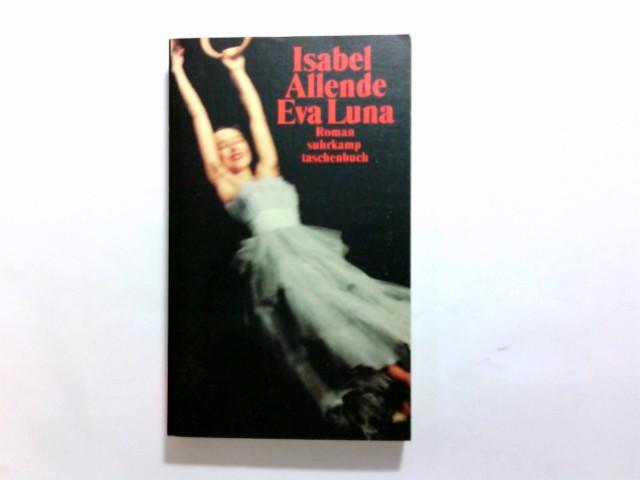 Eva Luna : Roman. Isabel Allende. Aus dem Span. von Lieselotte Kolanoske / Suhrkamp Taschenbuch ; 2531 1. Aufl., [Nachdr.]