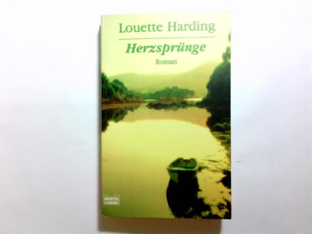 Herzsprünge : Roman. Louette Harding. Aus dem Engl. von Michaela Link / Bastei-Lübbe-Taschenbuch ; Bd. 14703 : Allgemeine Reihe Dt. Erstveröff., vollst. Taschenbuchausg., 1. Aufl.