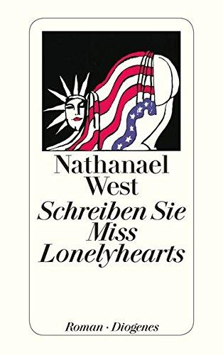Schreiben Sie Miss Lonelyhearts : Roman. Nathanael West. Aus d. Amerikan. von Fritz Güttinger. Mit e. Einf. von Alan Ross / Diogenes-Taschenbücher ; 40, 1 2. Aufl.