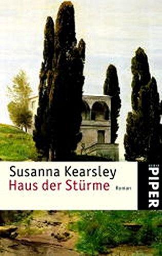 Haus der Stürme : Roman. Susanna Kearsley. Aus dem Engl. von Karin Diemerling / Piper ; 3741 Ungekürzte Taschenbuchausg.
