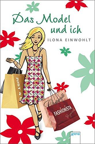 Das Model und ich. Ilona Einwohlt 1. Aufl.