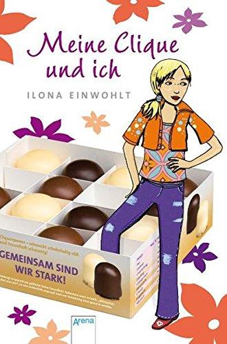 Meine Clique und ich. Ilona Einwohlt 1. Aufl.