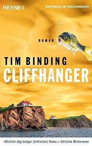 Cliffhanger : Roman. Tim Binding. Aus dem Engl. von Ulrike Wasel und Klaus Timmermann Vollst. dt. Taschenbuchausg.