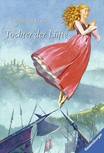 Tochter der Lüfte. Waldtraut Lewin / Ravensburger Taschenbuch ; Bd. 58210