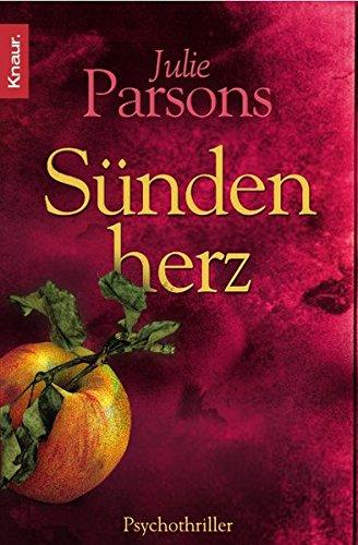 Sündenherz : Psychothriller. Julie Parsons. Aus dem Engl. von Doris Styron / Knaur ; 62947 Vollst. Taschenbuchausg.