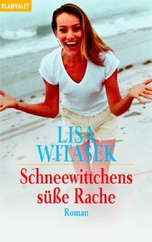 Schneewittchens süße Rache : Roman. Lisa Witasek / Goldmann ; 35682 : Blanvalet Taschenbuchausg.