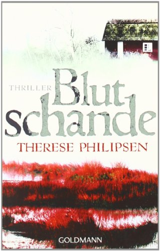 Blutschande : Thriller. Therese Philipsen. Aus dem Dän. von Günther Frauenlob / Goldmann ; 47460