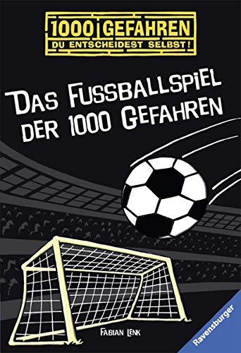 Das Fußballspiel der 1000 Gefahren. Fabian Lenk. Mit Ill. von Fabian Lenk / Ravensburger Taschenbuch ; Bd. 52361; 1000 Gefahren Orig.-Ausg.