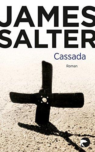 Cassada : Roman. James Salter. Aus de, amerikan. Engl. von Malte Friedrich
