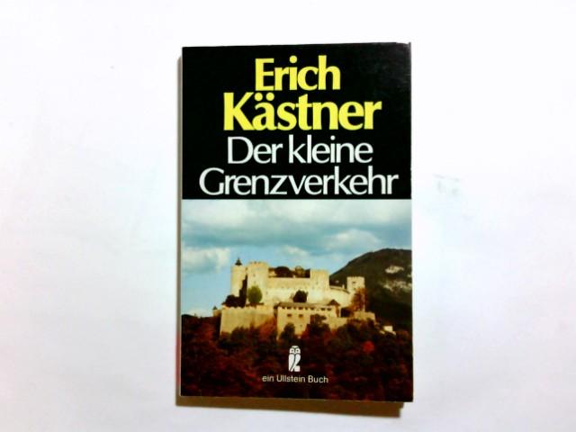Der kleine Grenzverkehr oder Georg und die Zwischenfälle. Erich Kästner / Kästner, Erich: Ullsteins Erich-Kästner-Kassette; Ullstein-Buch ; Nr. 593 Ungekürzte Ausg.