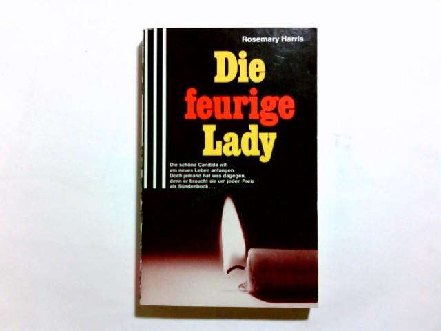 Die feurige Lady. Rosemary Harris. [Einzig berecht. Übertr. aus dem Engl. von Heidrun Teumer] / Scherz-Krimis ; 1425 2. Aufl.