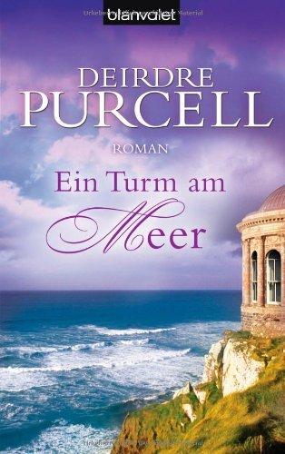 Ein Turm am Meer : Roman. Deirdre Purcell. Dt. von Elfriede Peschel / Blanvalet ; 37139 Taschenbuchausg., 1. Aufl.