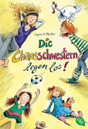Die Chaosschwestern legen los. Dagmar H. Mueller. Mit Ill. von Franziska Harvey 1. Aufl.