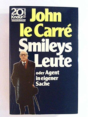 Le Carré, John (Verfasser): Smileys Leute oder Agent in eigener Sache : Roman. John le Carré. [Aus d. Engl. von Rolf u. Hedda Soellner] / Knaur ; 1062 Vollst. Taschenbuchausg., 1. Aufl. d. Jubiläumsausg.