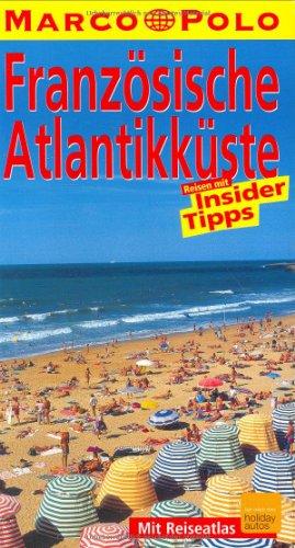 Französische Atlantikküste : Reisen mit Insider-Tips ; [mit Reiseatlas]. diesen Führer schrieb Axel Patitz / Marco Polo 5., aktualisierte Aufl.