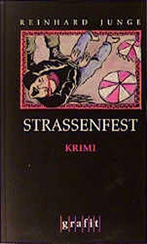 Junge, Reinhard (Verfasser): Straßenfest : Kriminalroman. Reinhard Junge / Grafitäter & Grafitote