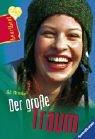 Der große Traum. Ali Brooke. Aus dem Amerikan. von Ellen Würtenberger / Ravensburger Taschenbuch ; Bd. 8308 : Heartbeat Dt. Erstausg.