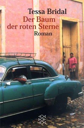 Der Baum der roten Sterne : Roman. Tessa Bridal. Aus dem Amerikan. von Katja Behrens / Fischer ; 14780 Ungekürzte Ausg.